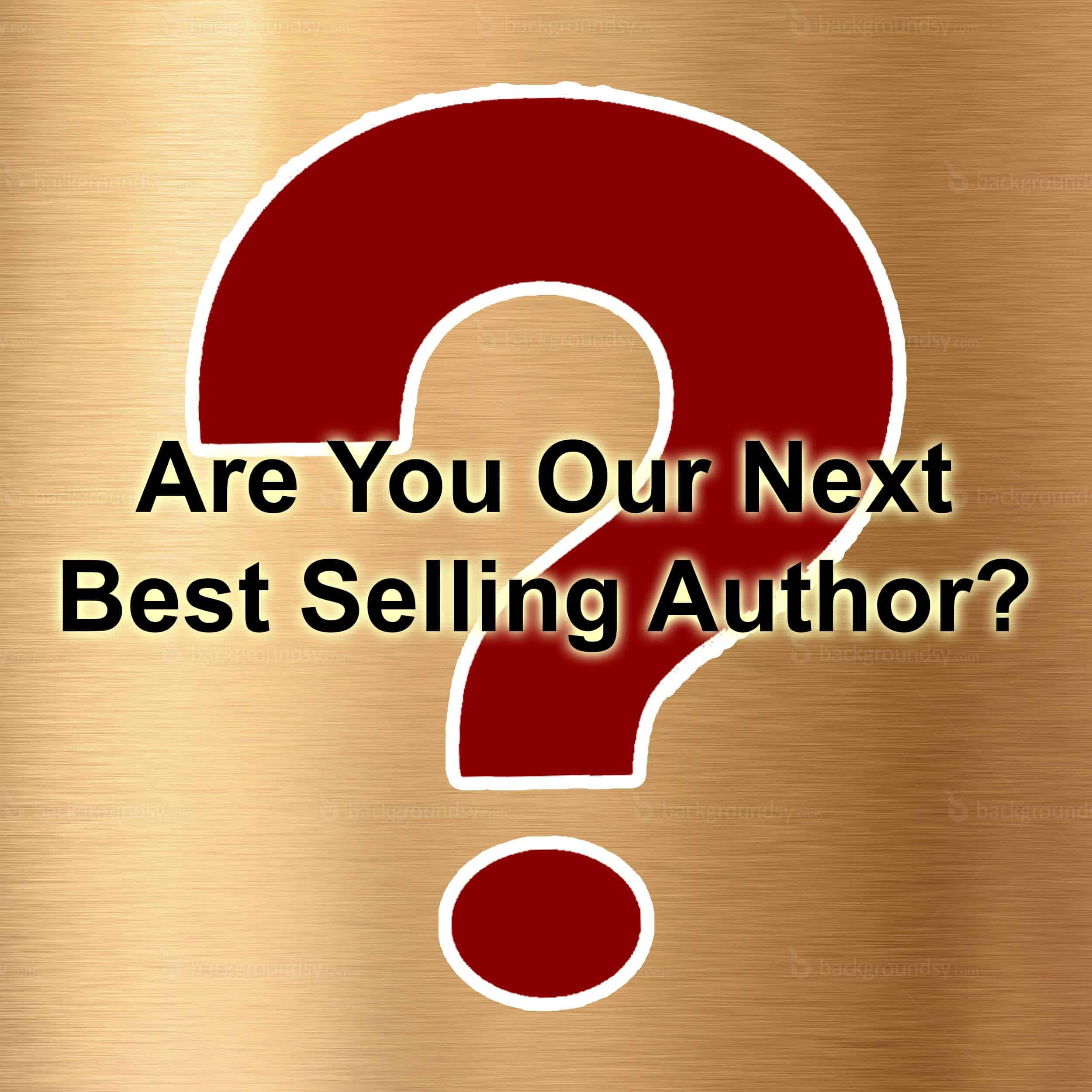 Are You Our Next Best Selling Author?